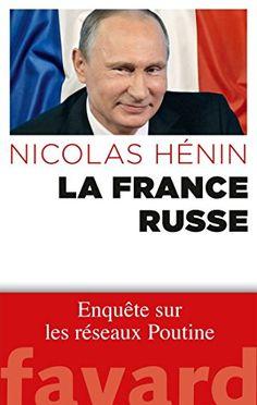 Télécharger Livre La France russe: Enquête sur les réseaux de Poutine Ebook PDF Book Gratuit La France russe: Enquête sur les réseaux de Poutine Ebook Download