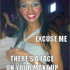 Please ladies.... Save some makeup for later