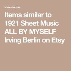 Items similar to 1921 Sheet Music ALL BY MYSELF Irving Berlin on Etsy
