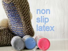 non slip latex for already purchased slippers in my by balticfrog