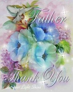 ~J  FATHER....thank you.