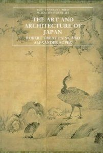 The Art and Architecture of Japan (The Yale University Press Pelican History of Art): Robert Treat Paine, Alexander Soper: 9780300053333: Am...
