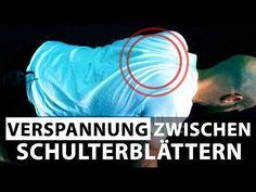 Verspannung zwischen den Schulterblättern lösen - Schulter neu ausrichten - YouTube
