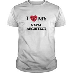 I love my Naval Architect T-Shirts, Hoodies. Check Price Now ==►…