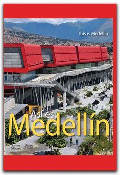 Así es Medellín–Ediciones Gamma–Ediciones Gamma    http://www.librosyeditores.com/tiendalemoine/arquitectura/2203-asi-es-medellin.html    Editores y distribuidores.