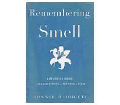 If You're Looking to <em>Learn</em> Something Remembering smell