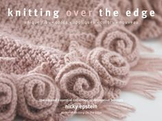Knitting Over the Edge: Unique Ribs · Cords · Appliques · Colors · Nouveau - The Second Essential Collection of Over 350 Decorative Borders by Nicky Epstein http://www.amazon.com/dp/1936096021/ref=cm_sw_r_pi_dp_fEjUub0FR6QCJ