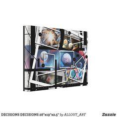 """DECISIONS DECISIONS 28""""x19""""x2.5"""" Photo Canvas, Print Artist, Canvas Art Prints, Wrapped Canvas, Home Decor, Decoration Home, Interior Design, Home Interior Design, Home Improvement"""