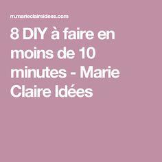 8 DIY à faire en moins de 10 minutes - Marie Claire Idées
