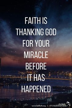 Faith is thanking God for your miracle before it has happened - Glaube Prayer Quotes, Bible Verses Quotes, Spiritual Quotes, Positive Quotes, Thank God Quotes, Thankful Bible Quotes, Faith Prayer, Faith In God, Have Faith