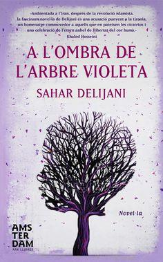 Delijani, Sahar. A l'ombra de l'arbre violeta. Barcelona : Ara Llibres, 2014.