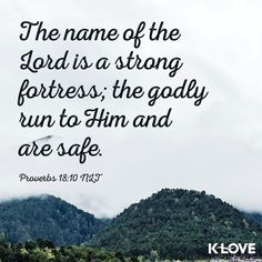 ENCOURAGING WORD via @kloveradio  The name of the LORD is a strong tower; The righteous runs into it and is safe. Proverbs 18:10 NASB  http://ift.tt/1H6hyQe  Facebook/smpsocialmediamarketing  Twitter @smpsocialmedia