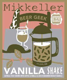 mybeerbuzz.com - Bringing Good Beers & Good People Together...: Mikkeller - Barrel-Aged Beer Geek Vanilla Shake
