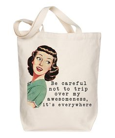 Look what I found on #zulily! 'Trip over My Awesomeness' Tote #zulilyfinds