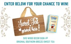 Enter for your chance to win a box of Original Southern Breeze and a Sweet Tea sign by SVS Wood Decor