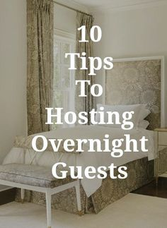 Our top 10 tips to making overnight guests feel welcome
