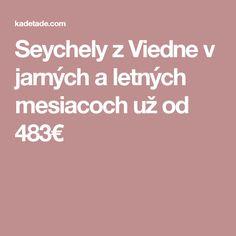 Seychely z Viedne v jarných a letných mesiacoch už od 483€