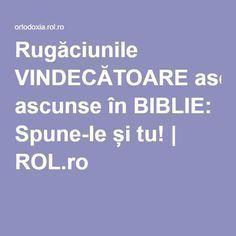 Rugăciunile VINDECĂTOARE ascunse în BIBLIE: Spune-le și tu!   ROL.ro Black Camaro, Prayers, Medicine, Spirituality, Advice, Faith, Anton, Sandwiches, Bob