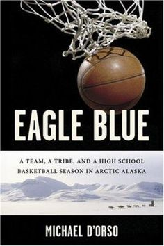 "2007 ALEX Award-- ""Life in a remote Alaskan village is transformed by the championship aspirations of the high-school basketball team."""