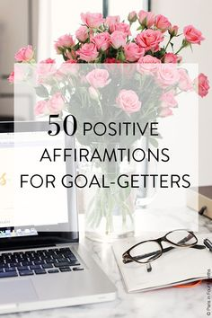 50 Positive Affirmations for Goal-Getters