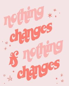 nothing changes if nothing changes   more inspo: @haleyivers
