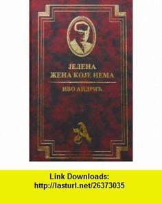 Jelena zena koje nema (9788676593774) Ivo Andric , ISBN-10: 8676593779  , ISBN-13: 978-8676593774 ,  , tutorials , pdf , ebook , torrent , downloads , rapidshare , filesonic , hotfile , megaupload , fileserve