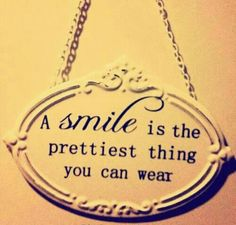 A smile is the prettiest thing you can wear. Quote.