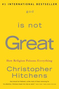God is not great, Christopher Hitchens: an interesting read for believers and atheists alike