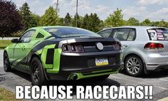 Because Racecars!
