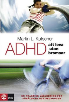 ADHD - leva utan bromsar