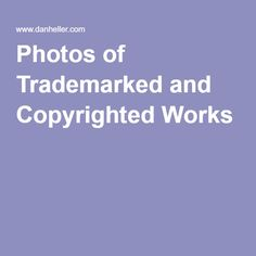 Photos of Trademarked and Copyrighted Works