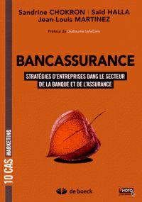 Sandrine Chokron et Saïd Halla - Bancassurance - Stratégies d'entreprises dans le secteur de la banque et de l'assurance. - Agrandir l'image