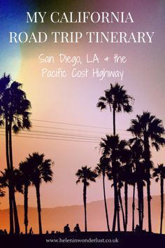 California Road Trip Itinerary: San Diego, LA & the Pacific Coast Highway - Helen in Wonderlust. West Coast Road Trip, Pacific Coast Highway, Road Trip Usa, Highway Road, California Vacation, California Coast, Places To Travel, Places To Visit, San Diego Travel