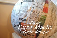 "Paper Mache Paste Recipe, we talked about doing a three part play date where we would cover balloons in paper mache on the first day, paint them on the second, and then fill them with snacks and play ""pinata"" on the third if a group of moms wanted to organize this!"