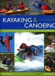 Kayaking and Canoeing for Beginners: A Practical Guide to Paddling for Novices and Intermediates.