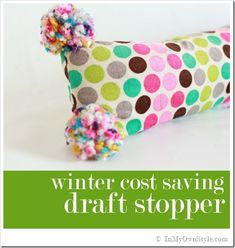 Save-money-on-heating-bills this Winter!   Make a colorful draft stopper.  Photo tutorial