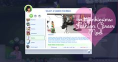 The Sims 4: Fashion Career ModIt's finally here: my first custom career, the Fashion Career! This game play mod includes:• The ability to join a new career in game: Fashion Career • The ability to...