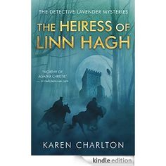 The Heiress of Linn Hagh (The Detective Lavender Mysteries Book 1) eBook: Karen Charlton: Amazon.com.au: Kindle Store
