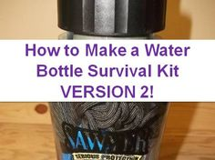 Taking another look at my water bottle survival kit idea...