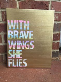 With brave wings she flies canvas quote 11 x by shopsignlanguage