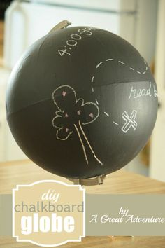 DIY Chalkboard Globe...just used one of these at a trade show and decided I would definitely be making one for myself. :)