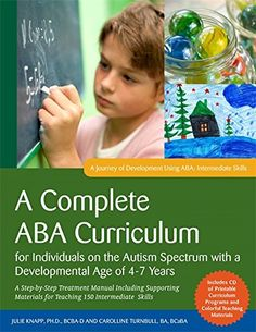 A complete ABA curriculum for individuals on the autism spectrum with a developmental age of years: A step-by-step treatment manual including supporting materials for teaching 150 intermediate skills. by Julie Knapp & Caroline Turnbull. Social Skills Activities, Teaching Strategies, Date, Behavior Analyst, Applied Behavior Analysis, Sensory Issues, Developmental Disabilities, Spectrum Disorder, Autism Spectrum