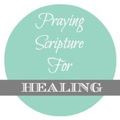 Praying Scripture For Healing from TheHillHangout.com