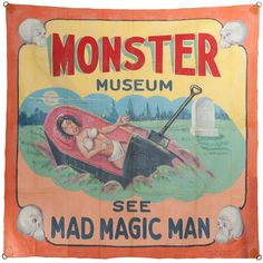 Monster Museum Carnival Banner by Fred G Johnson | From a unique collection of antique and modern carnival art at http://www.1stdibs.com/furniture/folk-art/carnival-art/