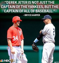 'Derek Jeter is not just the Captain of the Yankees, but the Captain of all of Baseball,' Bryce Harper ...  nbcsports.com