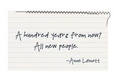 anne lamott This just tells me more of the power of history! It's great!
