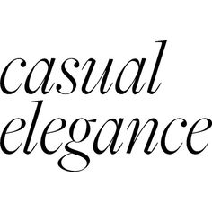 Casual Elegance text ❤ liked on Polyvore featuring text, words, quotes, backgrounds, images, magazine, phrase and saying
