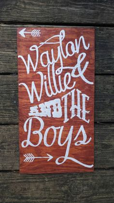 Check out this item in my Etsy shop https://www.etsy.com/listing/216988433/waylon-willie-and-the-boys-wood-lyric
