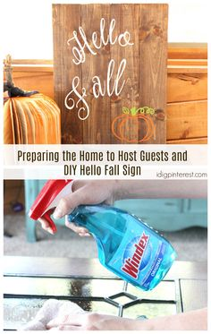 "Preparing the Home to Host Guests and DIY Hello Fall Sign. Get your home ready to host family and friends with these helpful cleaning tips, plus a cute ""Hello Fall"" sign for decor! #DIYHolidayWithSCJ #ad"