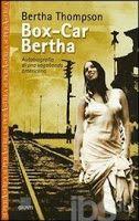 libri che passione: Box-car Bertha. Autobiografia di una vagabonda ame...
